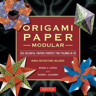 Modular Origami Paper Pack By LaFosse, Michael G./ Alexander, Richard L.